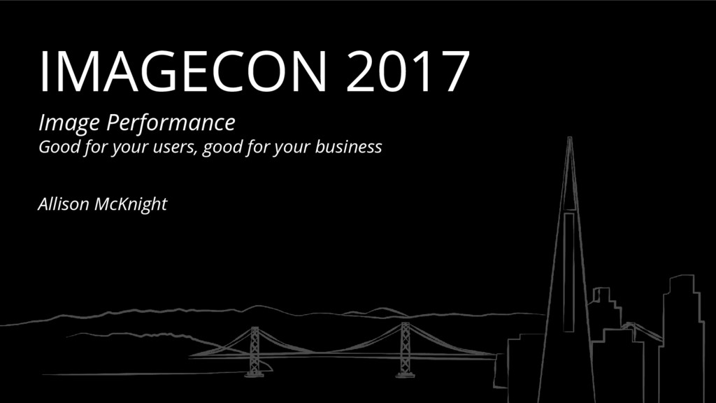 IMAGECON 2017 Image Performance Good for your u...