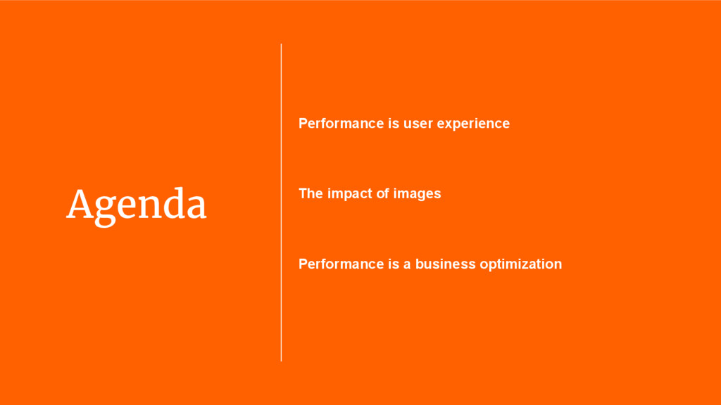 Agenda Performance is user experience The impac...