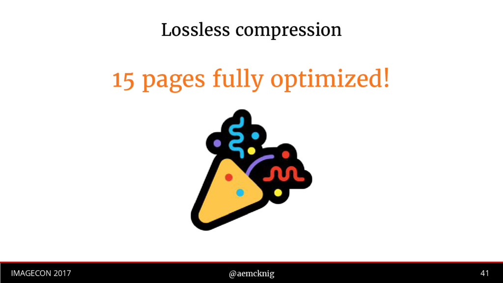 41 IMAGECON 2017 @aemcknig Lossless compression...