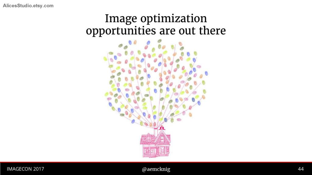 44 IMAGECON 2017 @aemcknig Image optimization o...