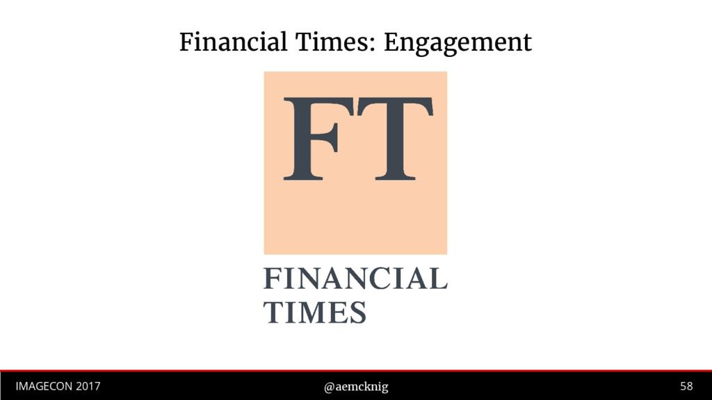 58 IMAGECON 2017 @aemcknig Financial Times: Eng...