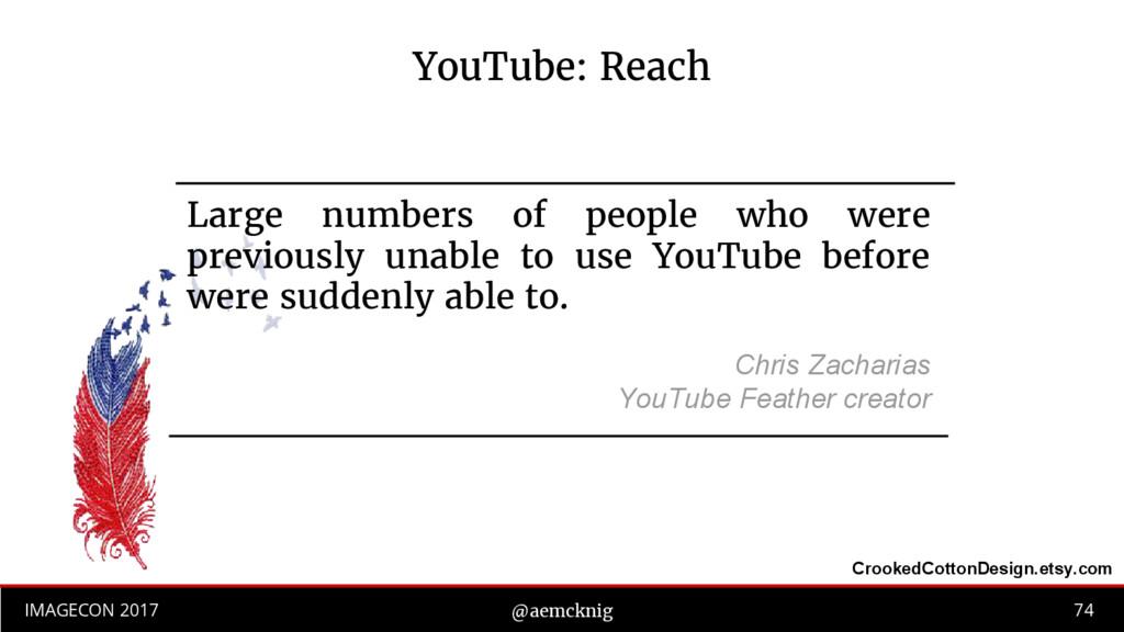 74 IMAGECON 2017 @aemcknig YouTube: Reach Large...