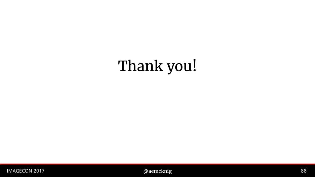 88 IMAGECON 2017 @aemcknig Thank you!