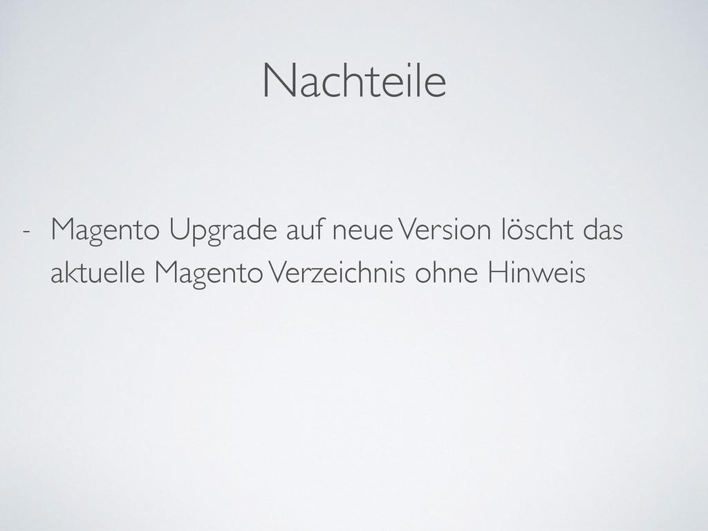 - Magento Upgrade auf neue Version löscht das a...