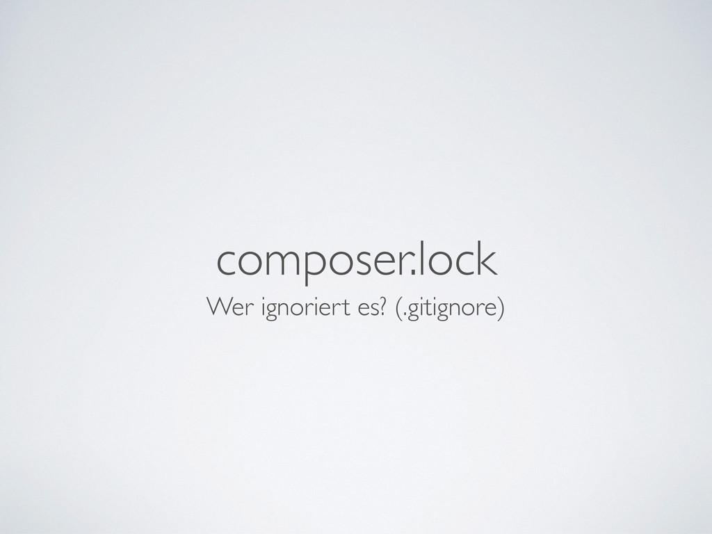 composer.lock Wer ignoriert es? (.gitignore)