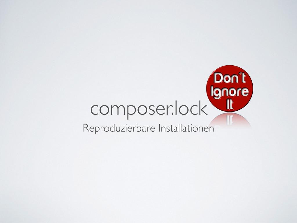 composer.lock Reproduzierbare Installationen