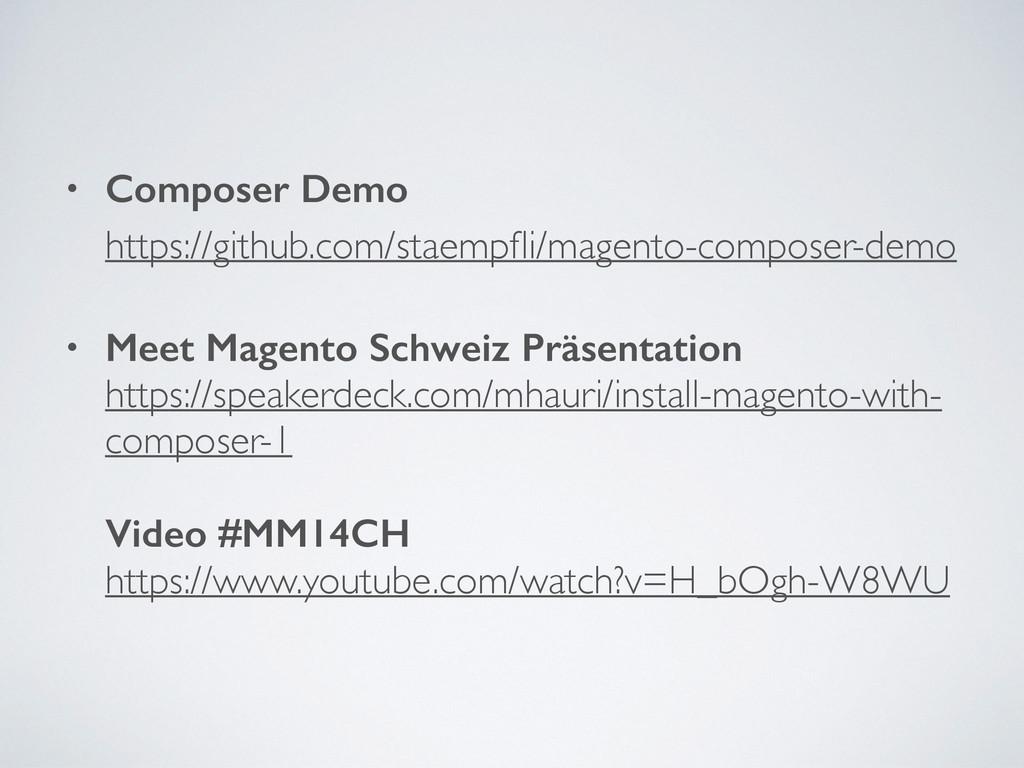 • Composer Demo https://github.com/staempfli/ma...