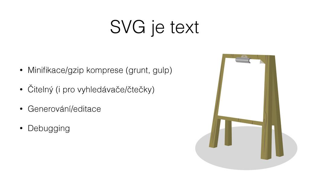 SVG je text • Minifikace/gzip komprese (grunt, g...