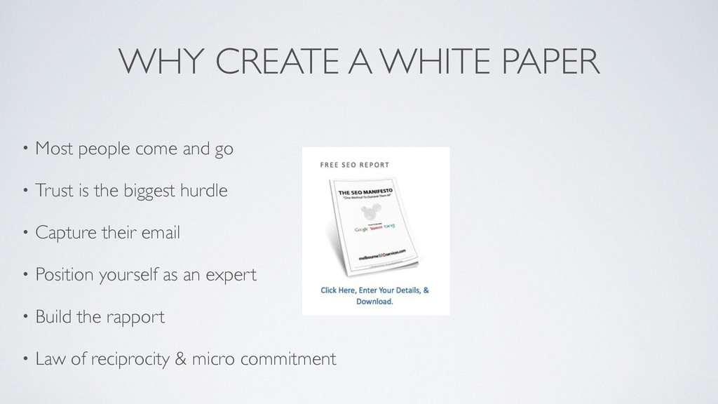 WHY CREATE A WHITE PAPER • Most people come and...