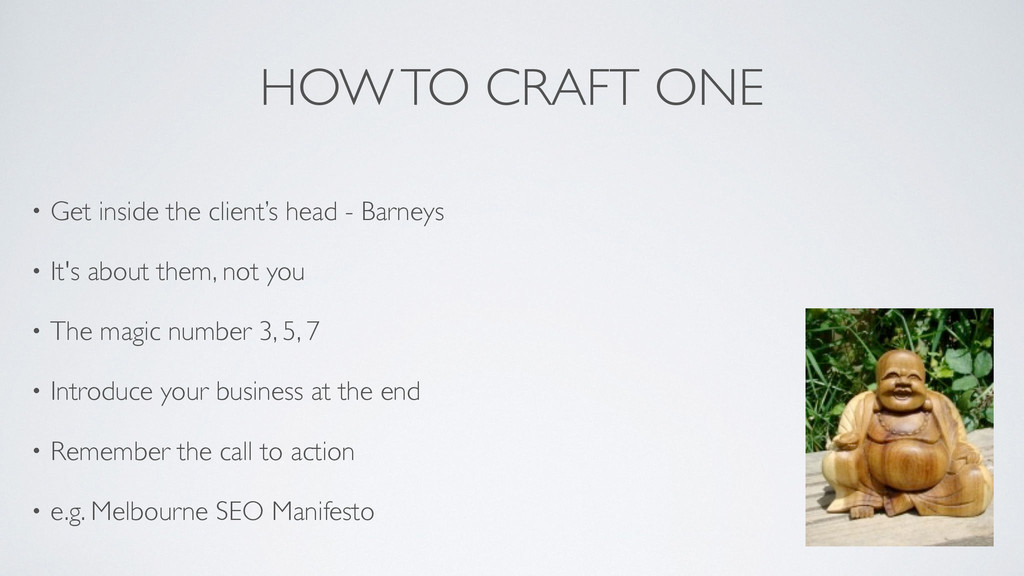 HOW TO CRAFT ONE • Get inside the client's head...