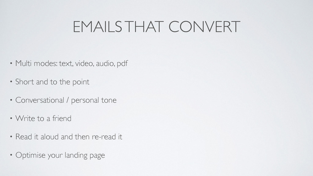 EMAILS THAT CONVERT • Multi modes: text, video,...
