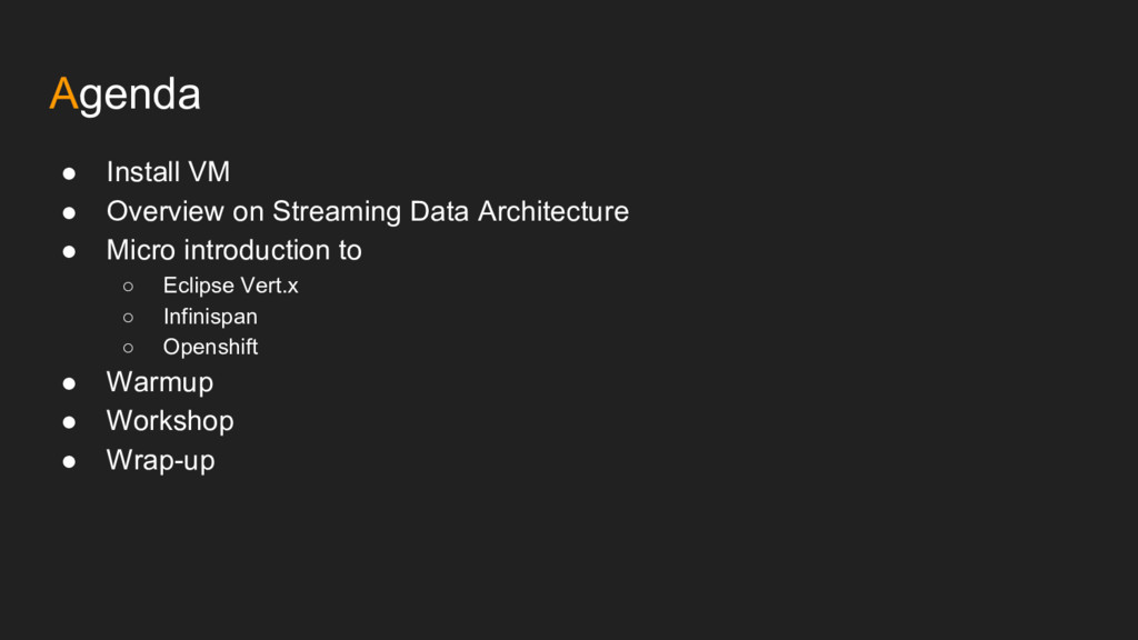 Agenda ● Install VM ● Overview on Streaming Dat...