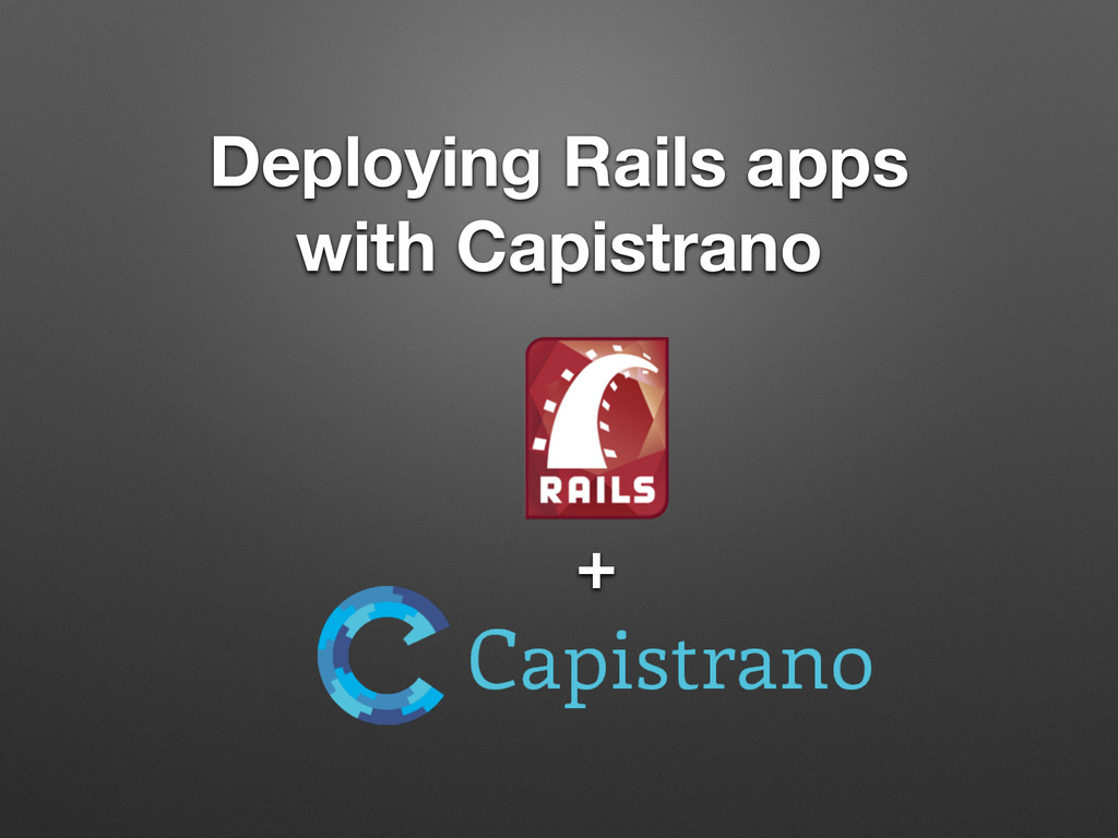 Deploying Rails apps with Capistrano +