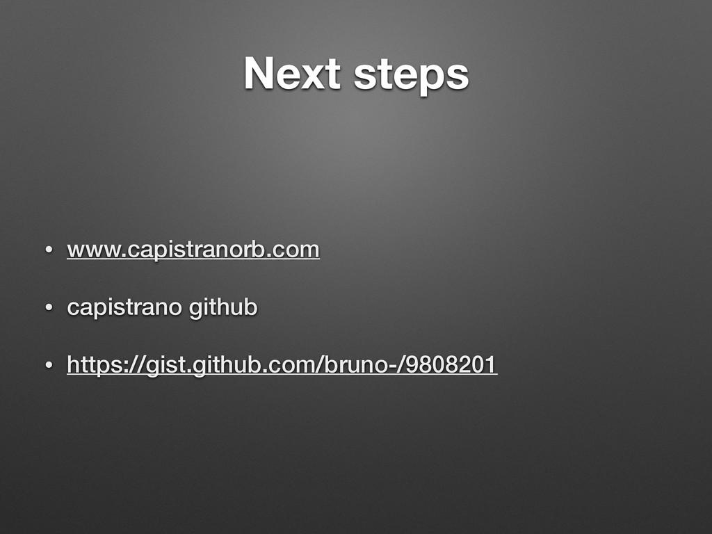 Next steps • www.capistranorb.com • capistrano ...