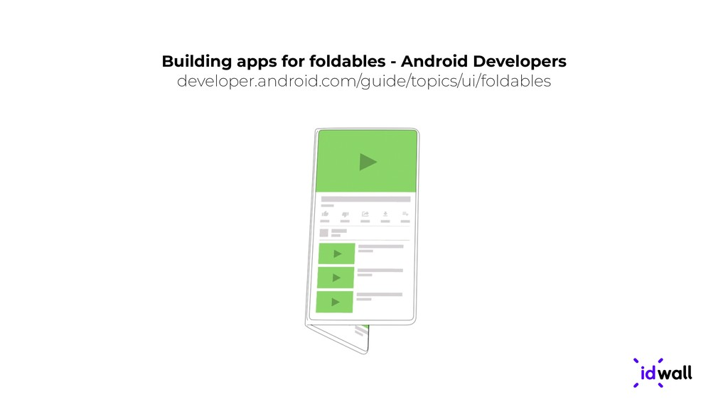 Building apps for foldables - Android Developer...