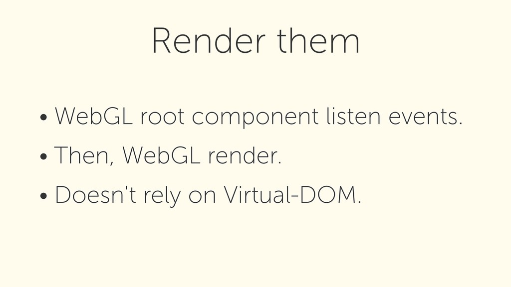 • WebGL root component listen events. • Then, W...
