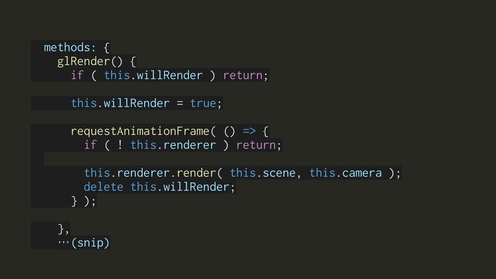 methods: { glRender() { if ( this.willRender ) ...