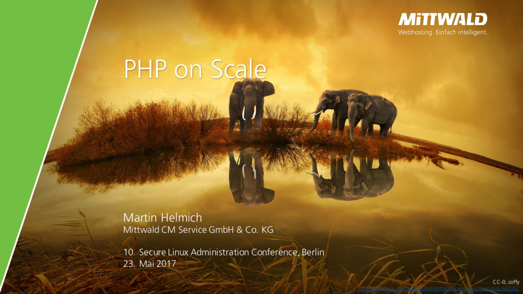PHP on Scale Martin Helmich Mittwald CM Service...