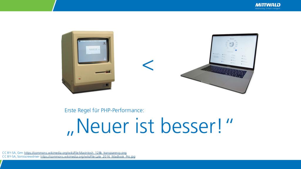 """< Erste Regel für PHP-Performance: """"Neuer ist b..."""