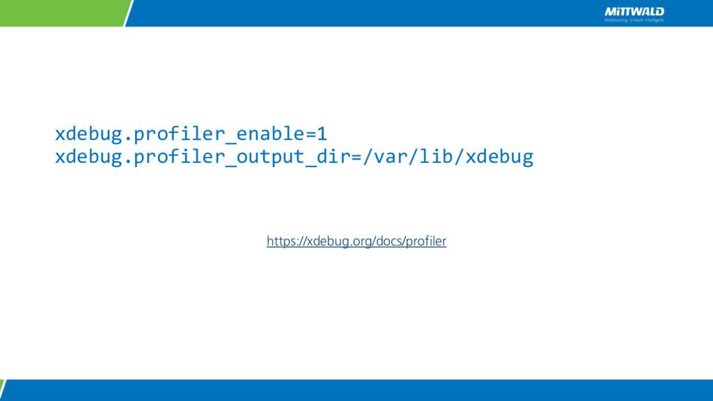 xdebug.profiler_enable=1 xdebug.profiler_output...