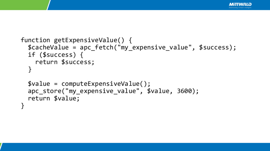 function getExpensiveValue() { $cacheValue = ap...