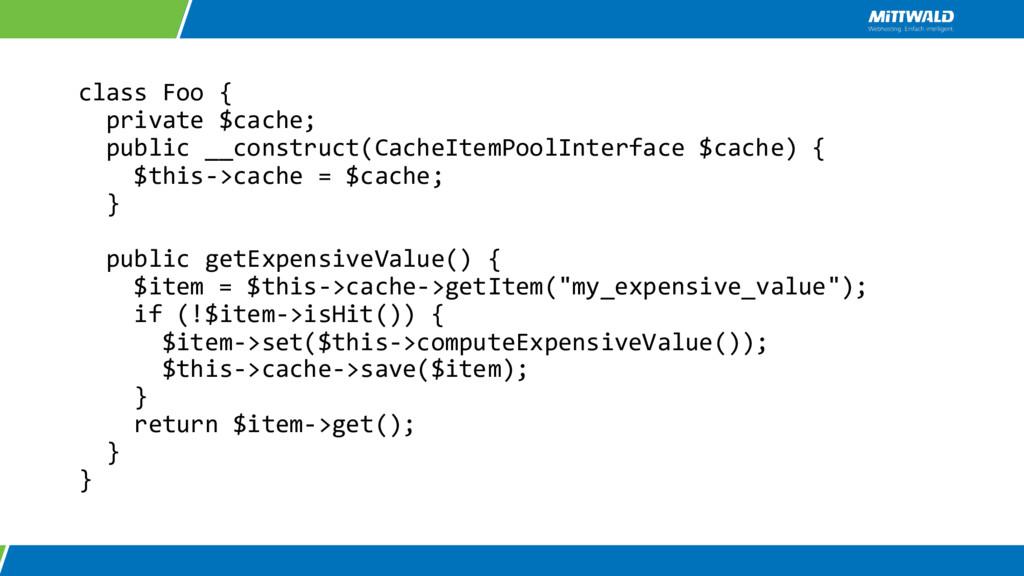 class Foo { private $cache; public __construct(...