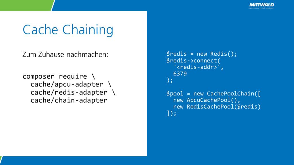 Cache Chaining Zum Zuhause nachmachen: composer...