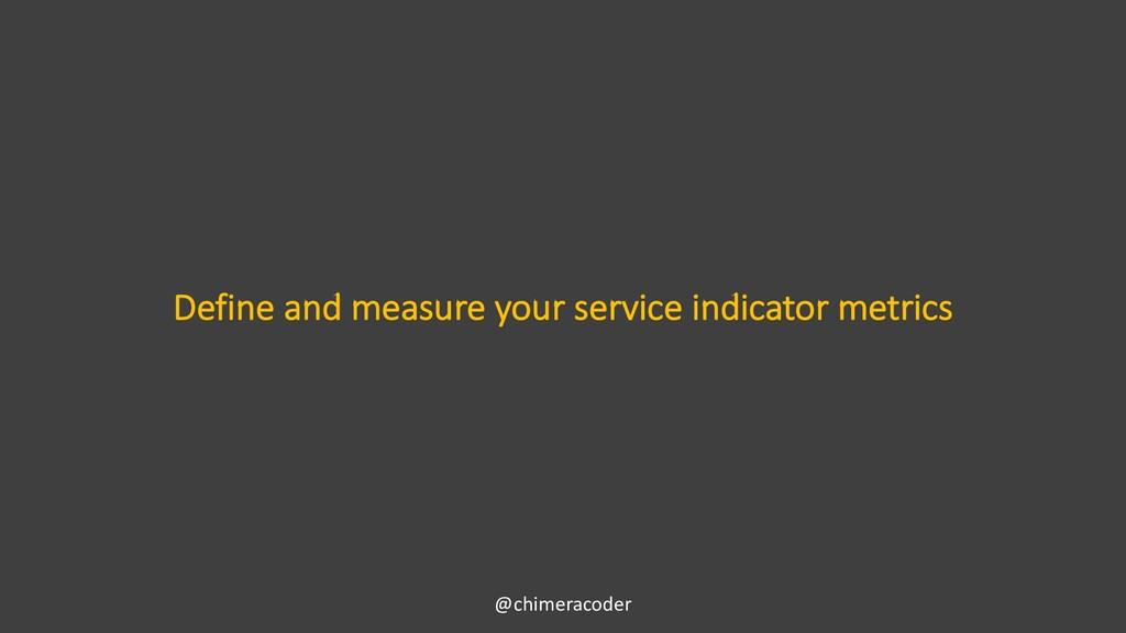 Define and measure your service indicator metri...