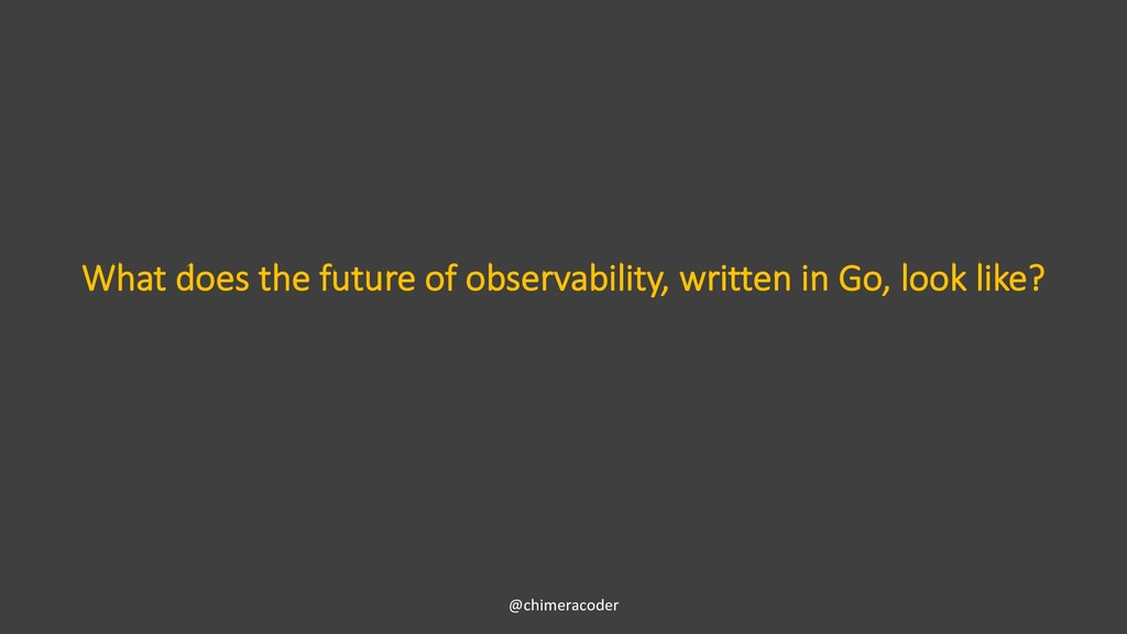 What does the future of observability, written ...