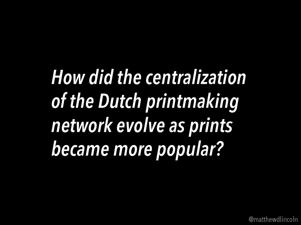 How did the centralization of the Dutch printma...