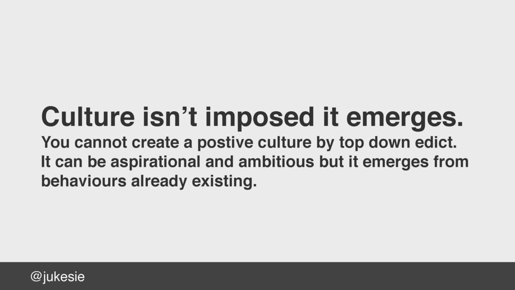 @jukesie Culture isn't imposed it emerges. You ...