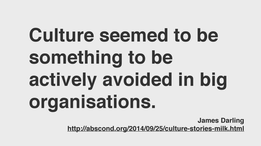 Culture seemed to be something to be actively a...