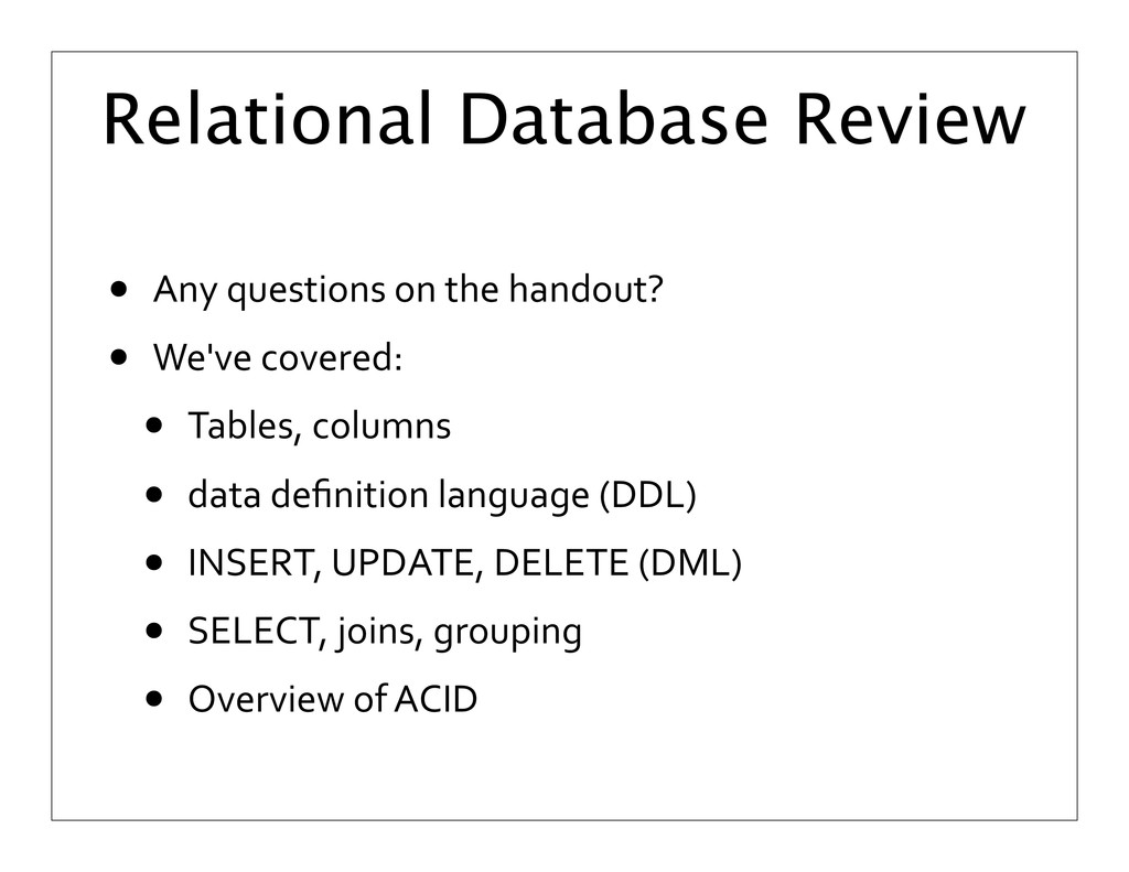 Relational Database Review • Any	