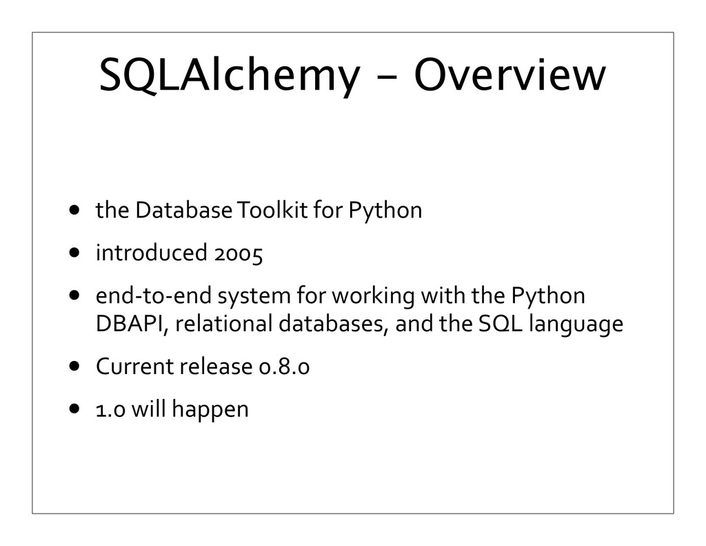 SQLAlchemy - Overview • the	