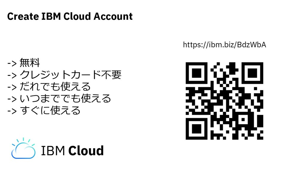 https://ibm.biz/BdzWbA Create IBM Cloud Account...