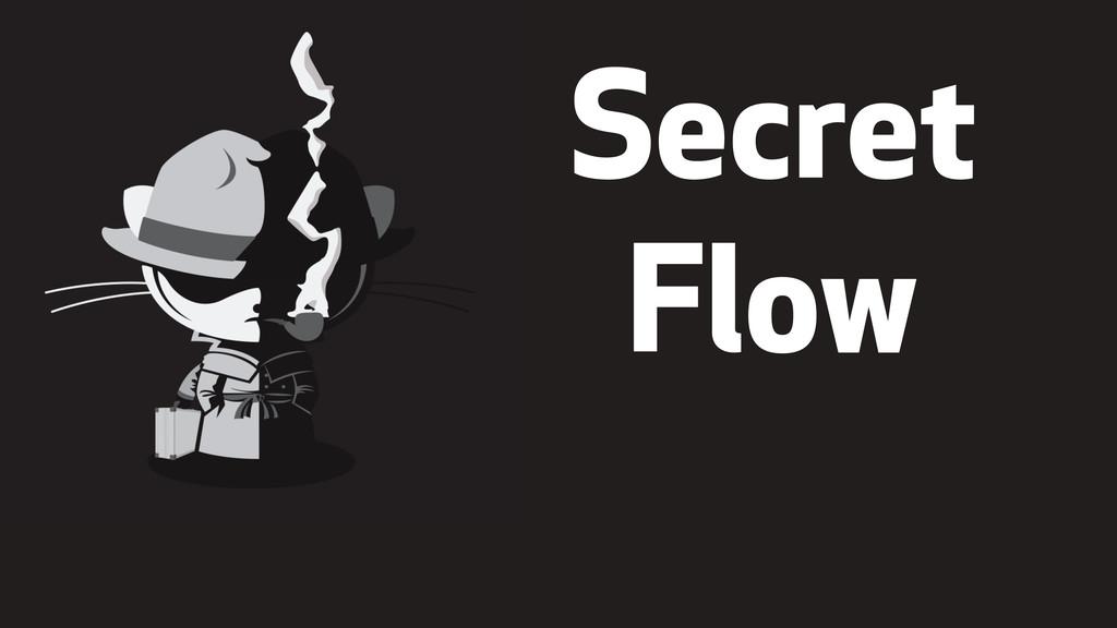 """ Secret Flow"