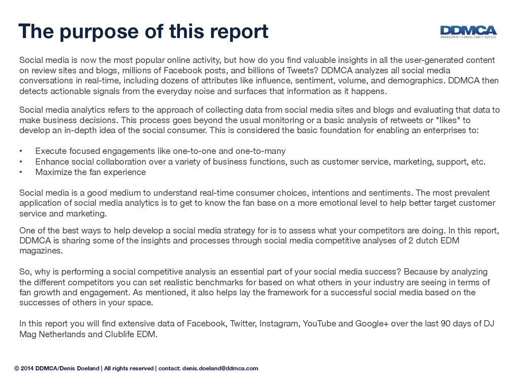 The purpose of this report  Social media is ...