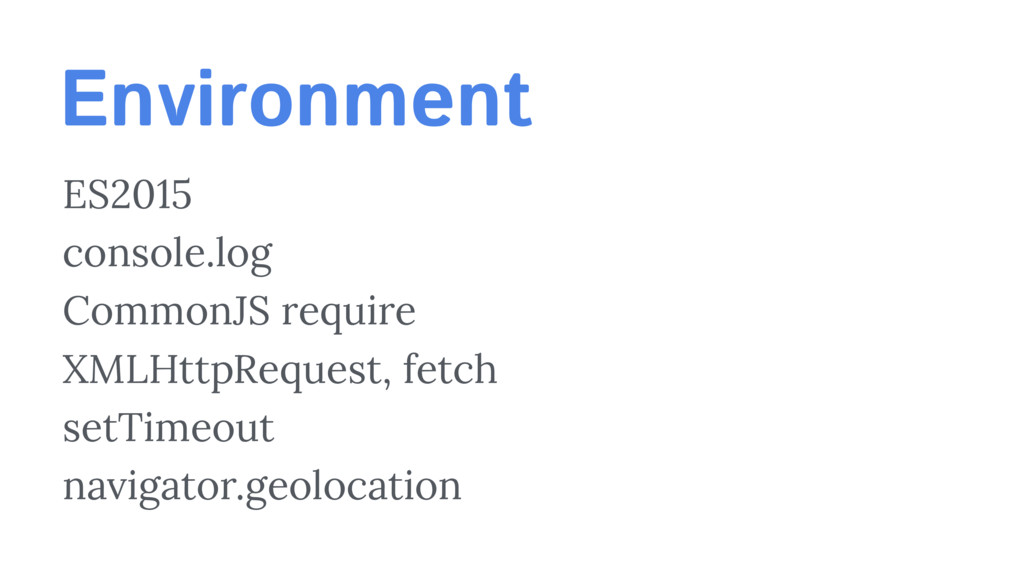 Environment ES2015 console.log CommonJS require...