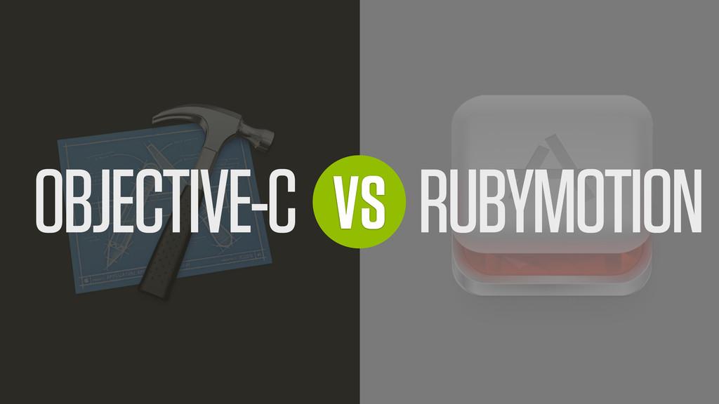 VS OBJECTIVE-C RUBYMOTION
