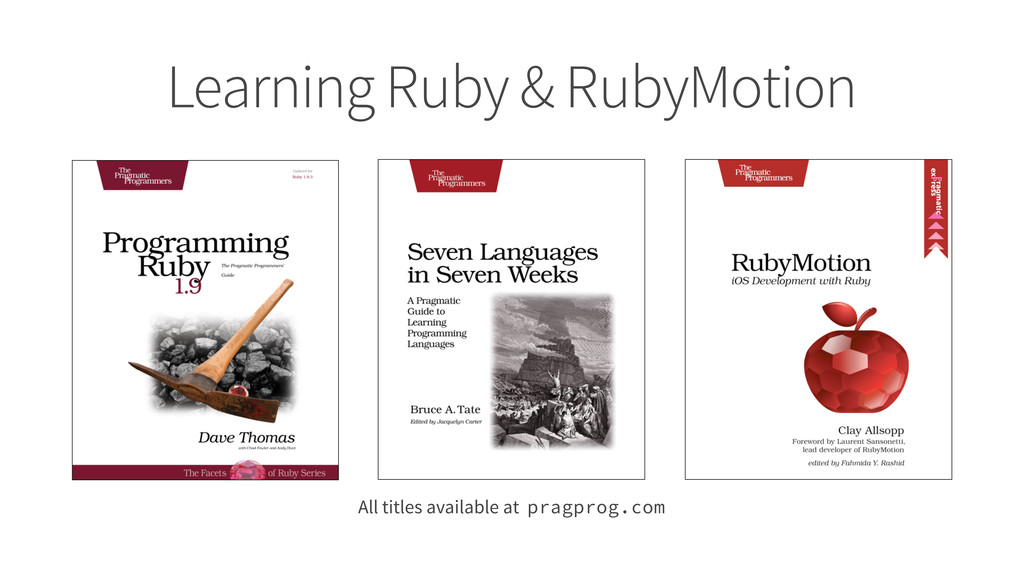 Learning Ruby & RubyMotion All titles available...