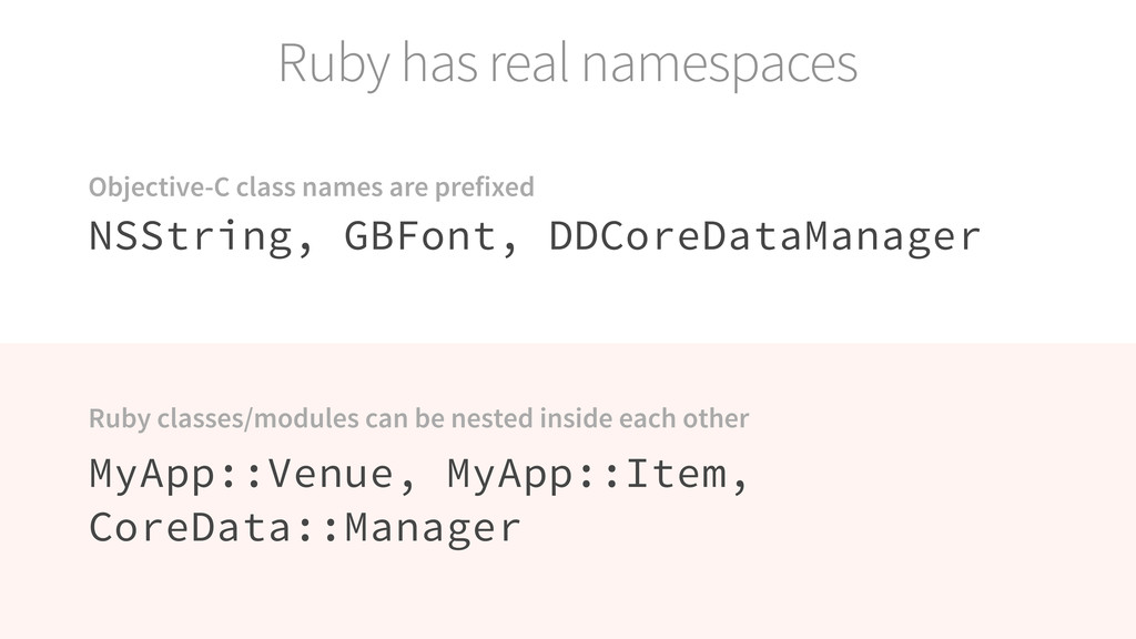 Ruby has real namespaces NSString, GBFont, DDCo...