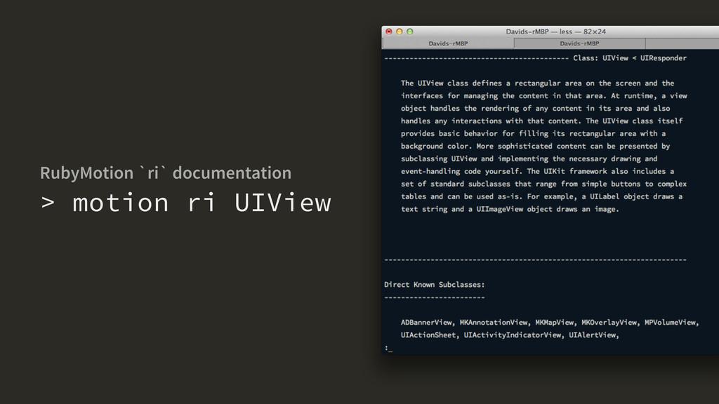 > motion ri UIView RubyMotion `ri` documentation