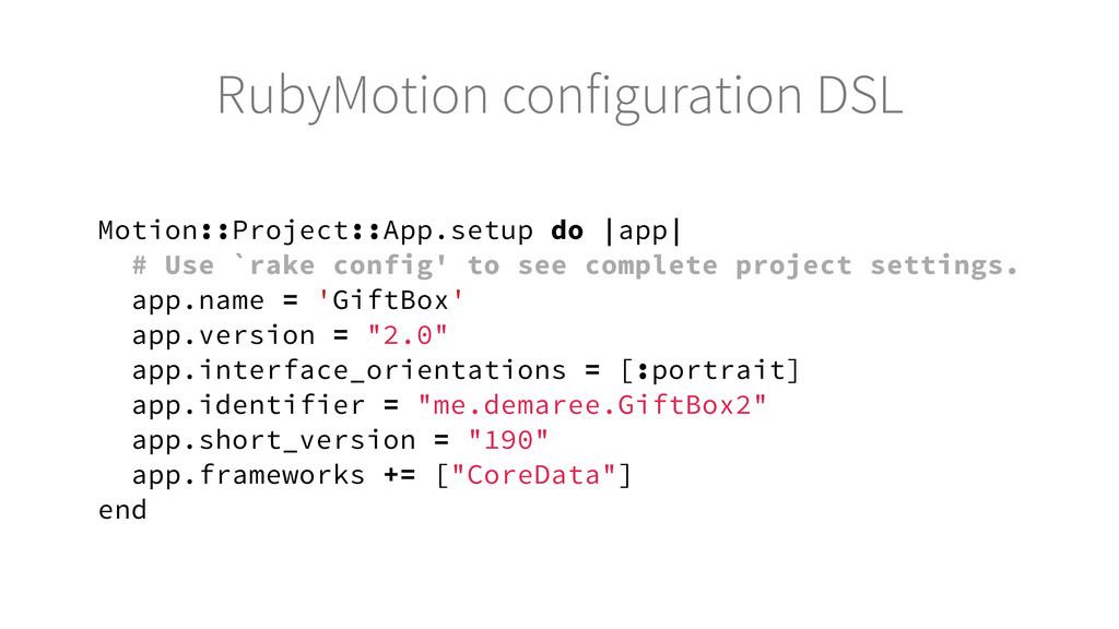 Motion::Project::App.setup do |app| # Use `rake...