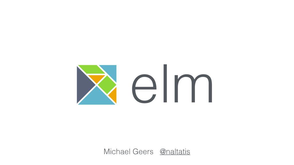 elm Michael Geers @naltatis