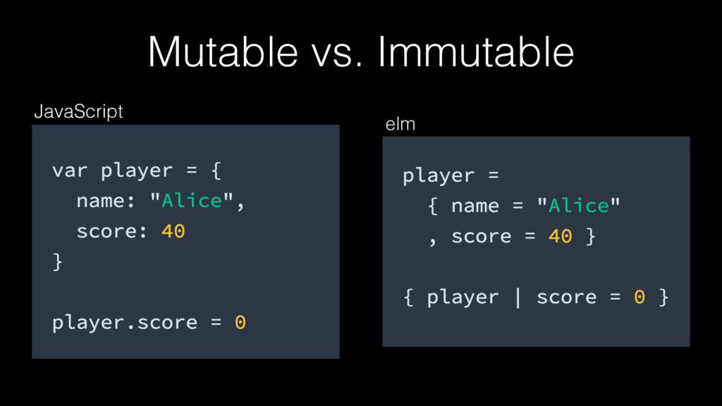 elm JavaScript Mutable vs. Immutable