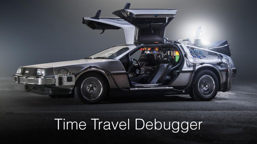 Time Travel Debugger