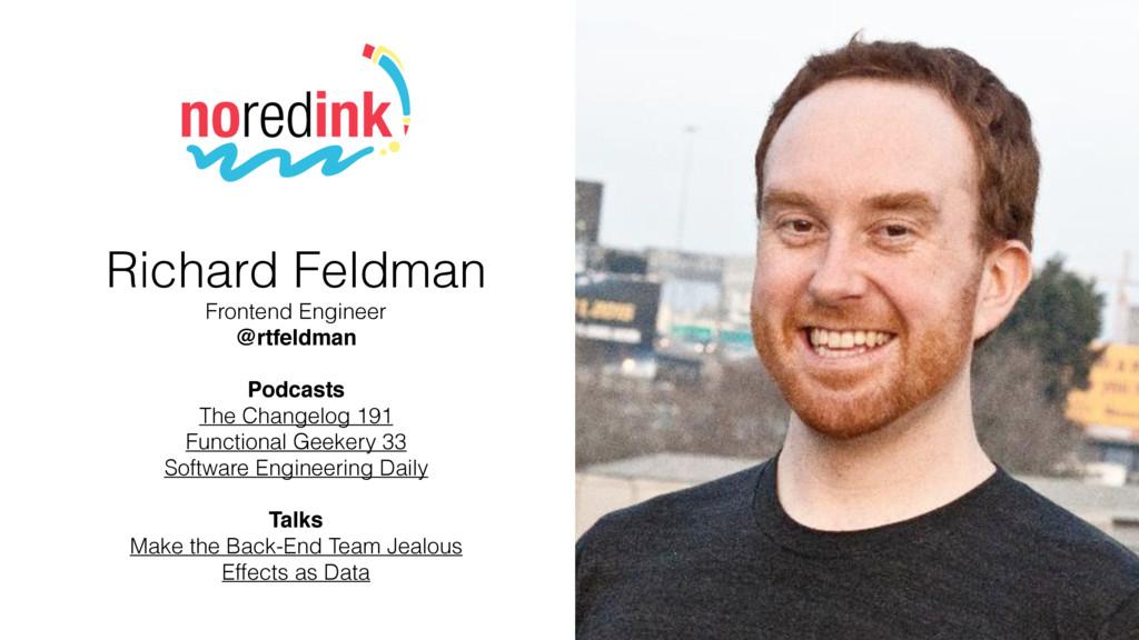 Richard Feldman Frontend Engineer @rtfeldman  ...