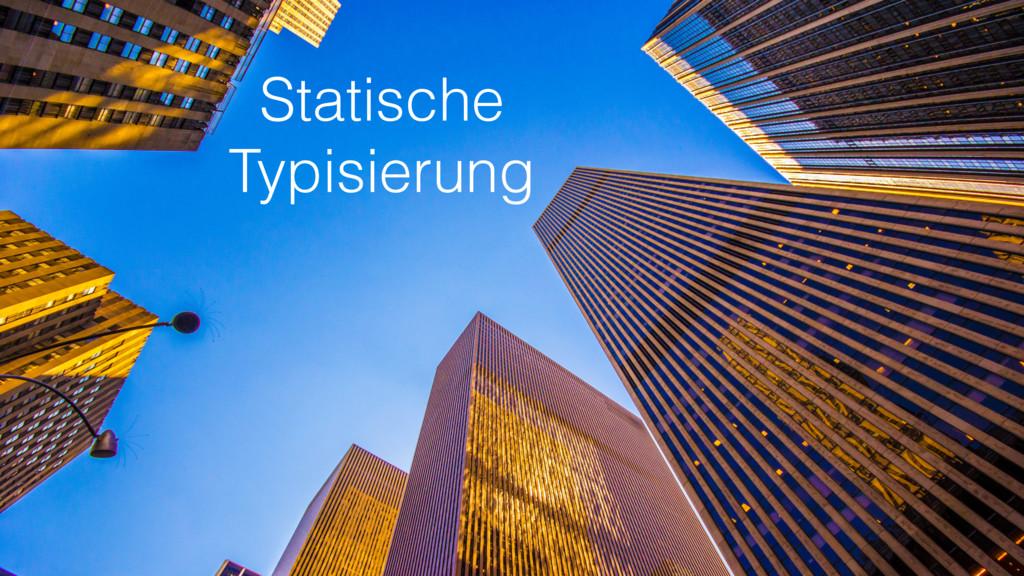 Statische Typisierung