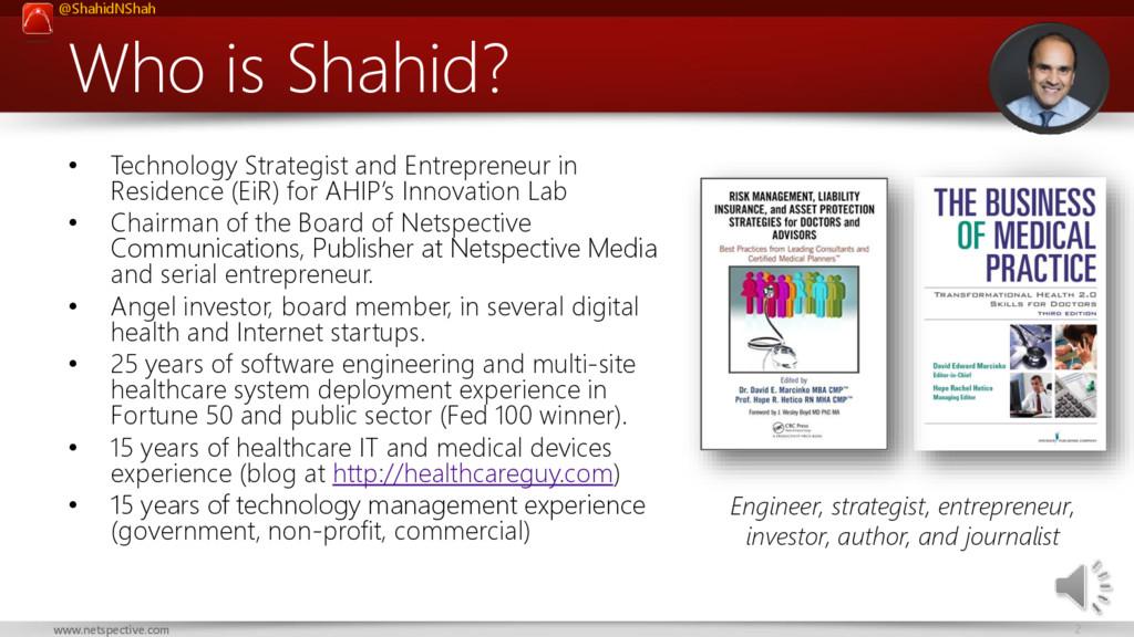 @ShahidNShah 2 www.netspective.com Who is Shahi...