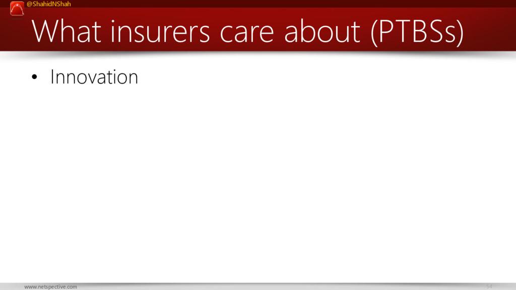 @ShahidNShah 54 www.netspective.com What insure...